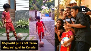 10-yr-old pulls off 'zero-degree' goal in Kerala