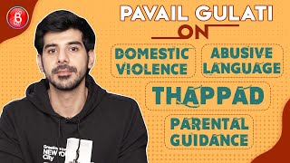 Pavail Gulati's STRONG Stand On Domestic Violence, Abusive Language, Parental Guidance | Thappad