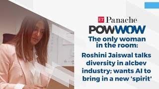 Roshini Jaiswal talks diversity in alcbev industry; wants AI to bring in a new 'spirit' | PowWow
