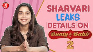 Sharvari Leaks A Sneak Peak Into Bunty Aur Babli 2 | The Forgotten Army