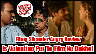 Filmy Sikander Angry Review And Reaction On Love Aaj Kal 2
