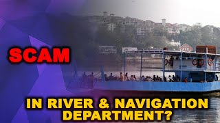Financial misappropriation in river and navigation department!