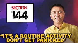 Section 144: CM Says Its Routine Activity, Don't Get Panicked