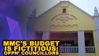 MMC Budget Is Fictitious: Opposition Councillors