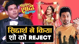 Sidharth Shukla REJECTED NEW Show With Shehnaz | Mujhse Shadi Karoge | Bigg Boss 13