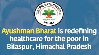 Ayushman Bharat is redefining healthcare for the poor in India