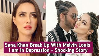 Sana Khan Shocking Break Up With Melvin Louis - Full Interview