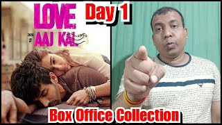 Love Aaj Kal Box Office Collection Till Day 1
