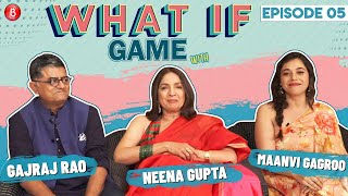 Neena Gupta, Gajraj Rao, Maanvi Gagroo's Blunt Answers Are Must Watch | What If