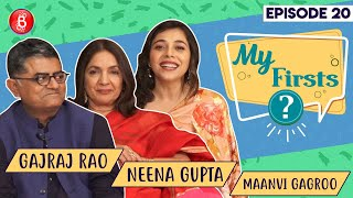 Neena Gupta, Gajraj Rao, Maanvi Gagroo Open Up On Some Funny Yet Awkward Memories | My Firsts