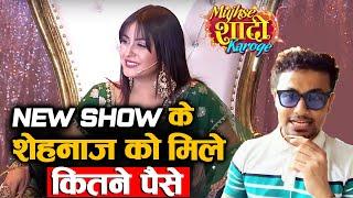 Shehnaz Gill GETS Whopping Amount For NEW Show Mujhse Shaadi Karoge