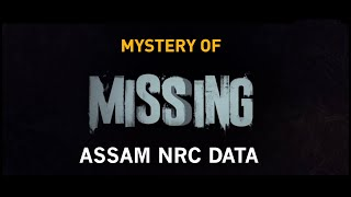 Mystery of Missing Assam NRC Data