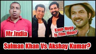 Kya Mr.India Ke Remake Mein Salman Khan Honge Ya Akshay Kumar?