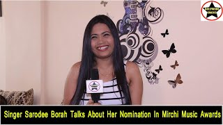 Singer Sarodee Borah talks about her nomination in Mirchi Music Awards and more
