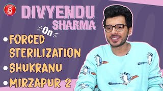 Divyendu Sharma Opens Up On Forced Sterilization, Shukranu & Mirzapur 2