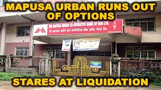 Mapusa Urban Runs Out Of Options, Stares At Liquidation