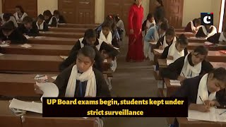 UP Board exams begin, students kept under strict surveillance