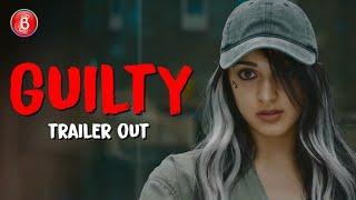 Guilty Official Trailer | Kiara Advani | Akansha Ranjan | Gurfateh | A Netflix Original Film| Launch