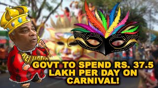 Debt-ridden Goa govt to spend Rs. 37.5 lakh per day on Carnival!