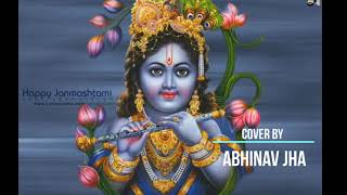 Beautiful Bhajan Cover by Abhinav Jha Sir