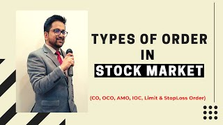 Stock Market Order Types likes CO, OCO, AMO, IOC, Limit & SL Order explained by CA Raj K Agrawal