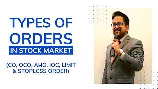 Types of Orders in Stock Market | CO, OCO, AMO, IOC, Limit & StopLoss  Order