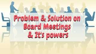 Problem & Solution on Board meetings & It's powers by CA Amit Popli sir