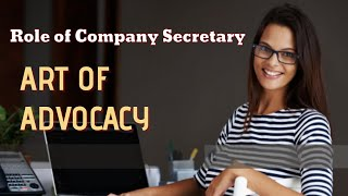 Art of Advocacy - Role of Company Secretary By Adv. Sanyog Vyas