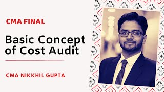 Basic Concepts of Cost Audit by CMA Nikhil Gupta