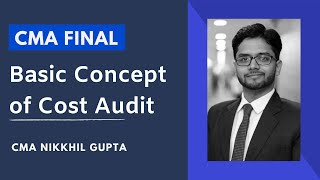 CMA Final - Cost Audit by CMA Nikhil Gupta