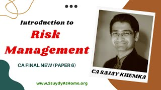 Introduction to Risk Management | CA Final Paper 6A by CA Sanjay Khemaka