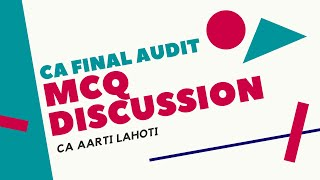 MCQ Discussion of CA Final Audit by CA Aarti Lahoti