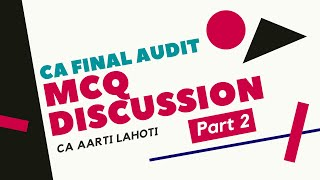 MCQ Discussion of CA Final Audit (Part 2) by CA Aarti Lahoti