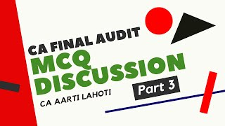 MCQ Discussion of CA Final Audit (Part 3) by CA Aarti Lahoti