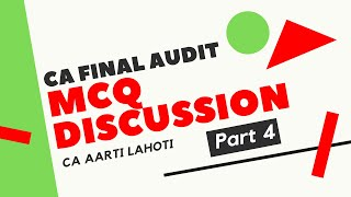 MCQ Discussion of CA Final Audit (Part 4) by CA Aarti Lahoti