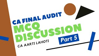 MCQ Discussion of CA Final Audit (Part 5) by CA Aarti Lahoti