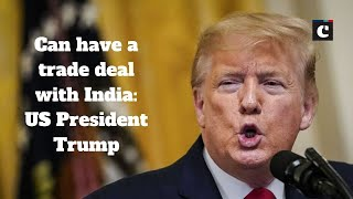 Can have a trade deal with India: US President Trump