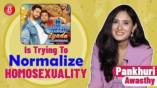 Pankuri Awasthy's Honest Truth On Homosexuality   Shubh Mangal Zyada Saavdhan   Ayushmann Khurrana