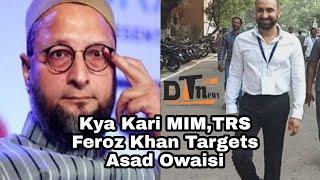 Feroz Khan Congress | Attacks on Asad uddin Owaisi & CM KCR
