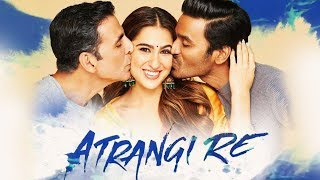 Atrangi Re: डबल रोल में अक्षय कुमार और धनुष के साथ रोमांस करेंगी सारा अली खान?
