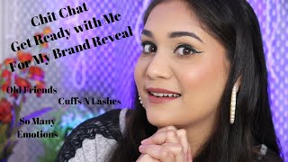 Chit Chat Get Ready With Me for Brand Reveal Video | Nidhi Katiyar