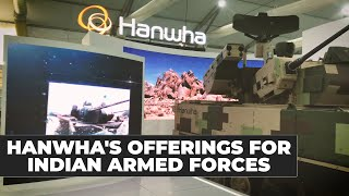 Collaborations planned by South Korean Hanwha Defense for Indian armed forces