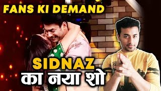 SIDNAZ Again! Sidharth And Shehnaz To Come Together In A New Show? | Bigg Boss 13 Fame Jodi