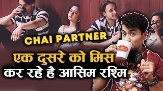 Chai Partners Asim Riaz And Rashmi Desai MISSES Each Other   Bigg Boss 13 Fame