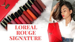 *New Loreal Rouge Signature Swatches and Honest Review