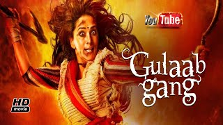 Gulaab Gang HD Hindi Movie | Madhuri Dixit, Juhi Chawla | Shilpa Rao, Malabika Bramha