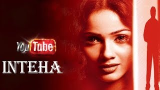 #Inteha full movie (2003) || Nauheed Cyrusi , Ashmit Patel , Avtar Gill ||