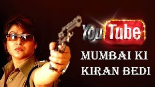 Full HD Hindi #Movie - Mumbai Ke Kiran Bedi - मुम्बई की किरण बेदी  || South Dubbed Action Movie ||