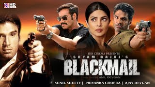 Latest #Bollywood Movie 2019 | Ajay Devgan & Sunil Shetty New #Movie | Blackmail Movie Full HD