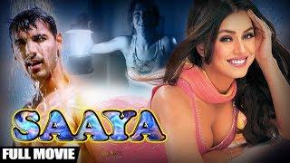 New Hindi Full Movie 2019 | महिमा चौधरी , जॉन इब्राहिम और तारा शर्मा | Saaya Film